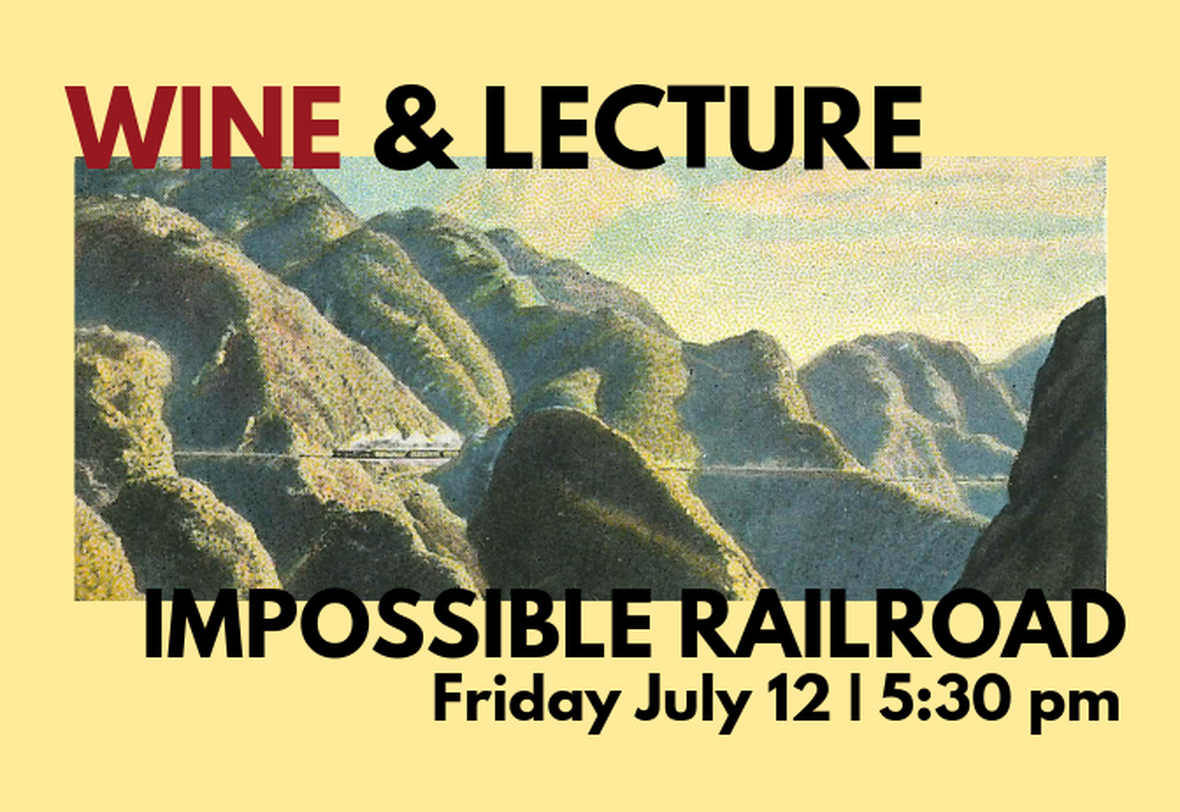 Wine & Lecture: Impossible Railroad image